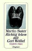 Richtig leben mit Geri Weibel - Martin Suter - 9783257234602