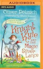 Adventures Beyond Dragon Mountain: Knight Kyle and the Magic Silver Lance by...