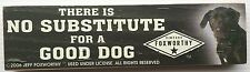 THERE IS NO SUBSTITUTE FOR A GOOD DOG... - Jeff Foxworthy - Wood Block Sign