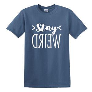 Stay Weird T-shirt Funny amusing tumblr swag weirdo comical sayings