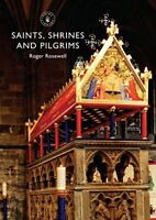 Shire Library: Saints, Shrines and Pilgrims-Roger Rosewell