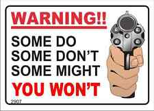 DECAL 2907 WARNING!! SOME DO SOME DON'T SOME MIGHT YOU WON'T