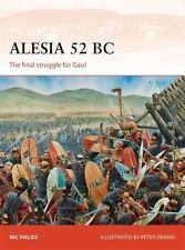 Alesia 52 BC: The final struggle for Gaul Campaign