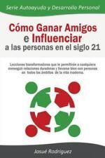 Como Ganar Amigos e Influenciar a Las Personas en el Siglo 21 : Lecciones...