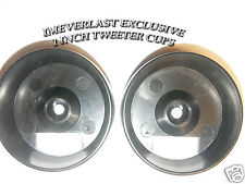 "1"" Tweeter cups - ""sold by the Pair"" Brand new Cups."