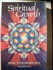 Spiritual Growth. Beiing Your Higher Self. by Sanaya Roman