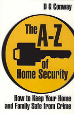 The A-Z of Home Security: How to Keep Your Home and Family Safe from Crime by...