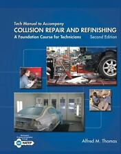 Tech Manual to Accompany Collision Repair and Refinishing: A Foundation Course f