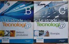 Le strade della tecnologia. Vol. B-C. Con espansione online. Per la Scuola...