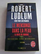 ROMANS . LE MENSONGE DANS LA PEAU PAR R . LUDLUM . 540 PAGES TRES BON ETAT .