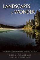 (Good)-Landscapes of Wonder: Discovering Buddhist Dhamma in the World Around Us: