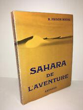 Roger Frison-Roche SAHARA DE L'AVENTURE Arthaud 1961 - DB94B