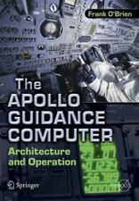 The Apollo Guidance Computer : Architecture and Operation by Frank O'Brien...