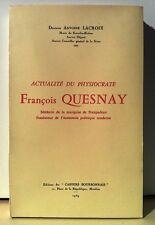 LACROIX (Dr. Antoine) Actualité du physiocrate François Quesnay