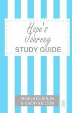 Hope's Journey STUDY GUIDE : Finding Hope Together by Angela De Souza (2011,...