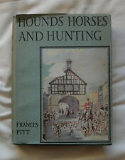 HOUNDS HORSES & HUNTING BY FRANCES PITT & ILLUSTRATED BY MICHAEL LYNE 1948 1ST