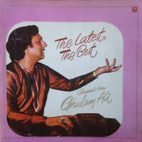 Ghulam Ali - The Latest, The Best Ghazals From Ghulam Ali (LP)