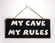 "Hanging wall plaque - ""My Cave My Rules"""