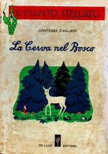 CONTESSA D'AULNOY – LA CERVA NEL BOSCO