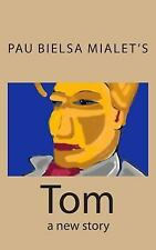 Whisqui Garrafón: Tom : A New Story by Pau Mialet's and Pau Mialet (2014,...