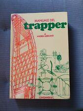 Manuale del Trapper Mercanti 1980 Longanesi Illustrato Cercatori Oro Boschi Wild