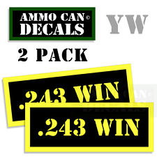 243 WIN Ammo Can Box Decal Sticker bullet ARMY Gun safety Hunting 2 pack YW