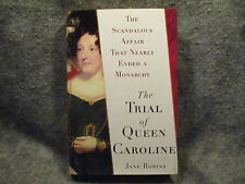 The Trial Of Queen Caroline Jane Roberts 2006 HC Hardcover Book Free Press NM