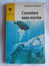 MARABOUT JUNIOR n° 291  L' AVENTURE SOUS MARINE  PAR F.WAGNER ( CHAR )