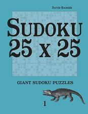 Sudoku 25 X 25 : Giant Sudoku Puzzles 1 by David Badger (2014, Paperback)