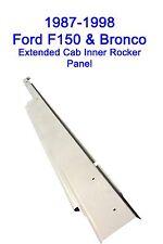 1987-1998 FORD PICKUP TRUCK F-150 250 350 RIGHT EXTENDED CAB INNER ROCKER PANEL