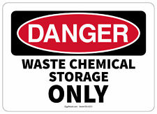 OSHA DANGER SAFETY SIGN WASTE CHEMICAL STORAGE ONLY