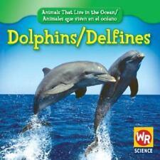 Dolphins/Delfines (Animals That Live in the Ocean/Animales Que Viven En El