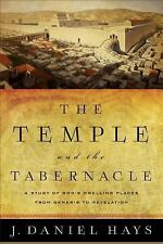 The Temple and the Tabernacle : A Study of God's Dwelling Places from Genesis...