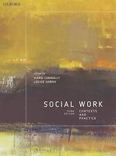 Social Work: Contexts and Practice by Marie Connolly, Louise Harms...