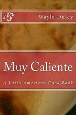Muy Caliente : A Latin American Cook Book by Wayla Duley (2015, Paperback)