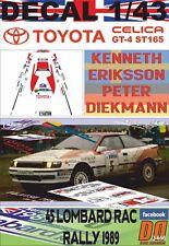 DECAL 1/43 TOYOTA CELICA GT-4 (ST165) K.ERIKSSON RAC R. 1989 4th (01)