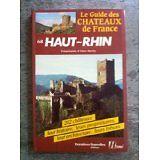 Alain Morley - Le guide des chateaux de France / haut-rhin - 1986 - Broché