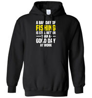 A Bad Day Of Fishing Is Still Better Than A Good Day At Work Mens Womens Hoodie