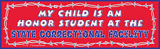DECAL P175 MY CHILD IS AN HONOR STUDENT AT THE STATE CORRECTIONAL FACILITY