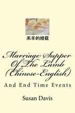 Marriage Supper of the Lamb (Chinese-English) : And End Time Events by Susan...
