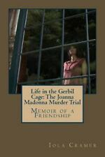Life in the Gerbil Cage : The Joanna Madonna Murder Trial, Paperback by Crame.