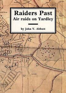 Raiders Past: Air Raids on Yardley by John V. Abbott (Paperback, 1993)