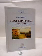 Carlo Di Lieto: Luigi Pirandello pittore, Sabatia 2005, Arte, Pitture