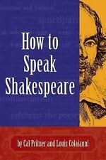 How to Speak Shakespeare by Louis Colaianni and Cal Pritner (2001, Paperback)