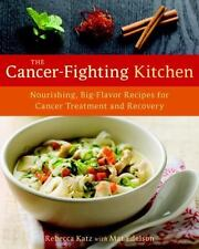 The Cancer-Fighting Kitchen : Nourishing, Big-Flavor Recipes for Cancer...NEW