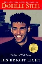 His Bright Light: The Story of Nick Traina by Danielle Steel (Paperback / softback)