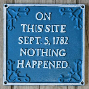 On This Site Sept 5 Nothing Happened Funny Blue Sign Cast Iron Sign Plaque