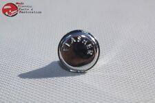 67-72 Chevy GM Chrome Steering Column Hazard Emergency Flasher Switch Knob New
