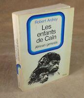 ROBERT ARDREY - LES ENFANTS DE CAIN / AFRICAN GENESIS - STOCK 1963