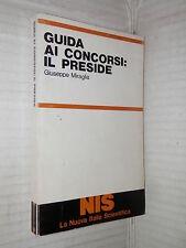 GUIDA AI CONCORSI IL PRESIDE Giuseppe Miraglia Nuova Italia Scientifica 1981 di